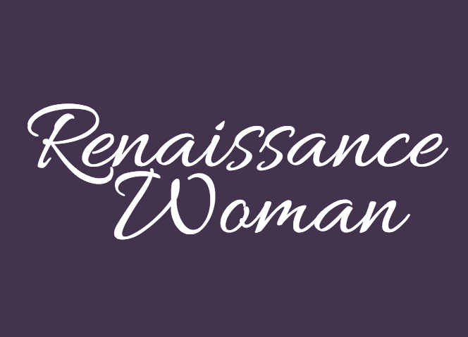 Tia Ross-Renaissance Woman